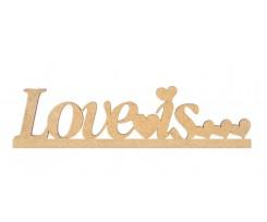 """Заготовка ROSA TALENT  напис """"Love is"""", МДФ, 40х9см, (287006)"""